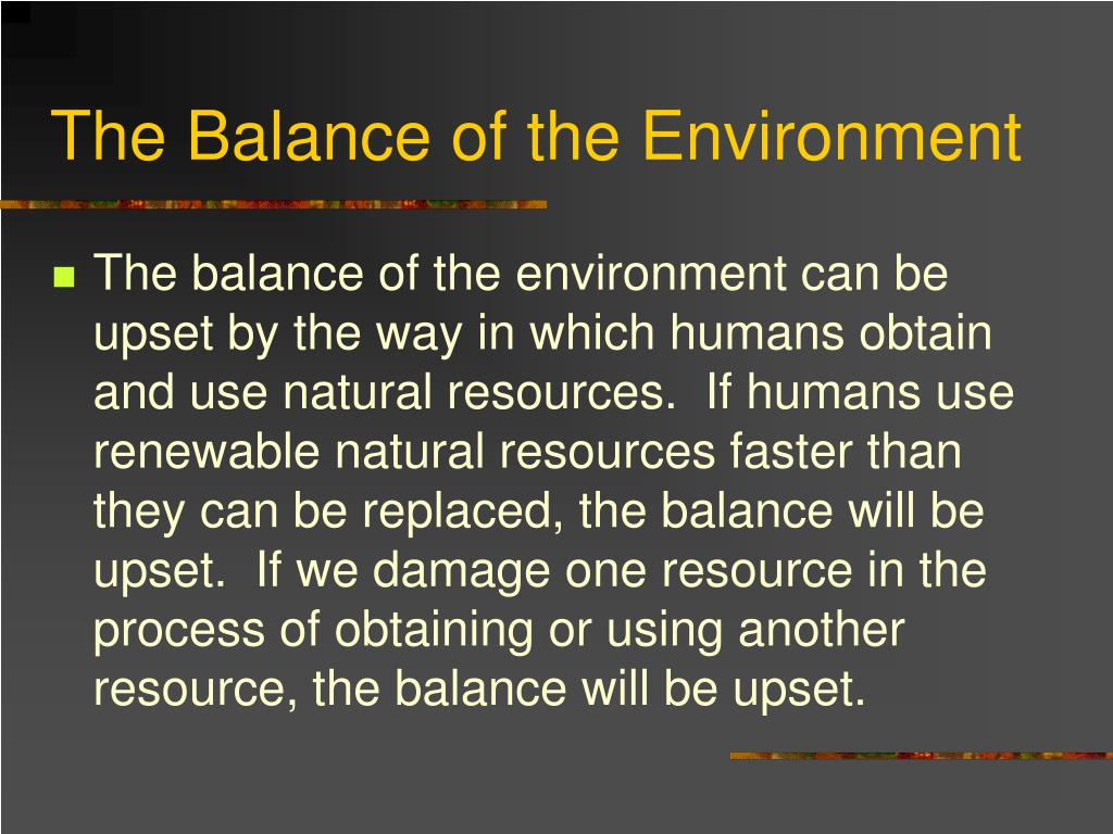 The Balance of the Environment