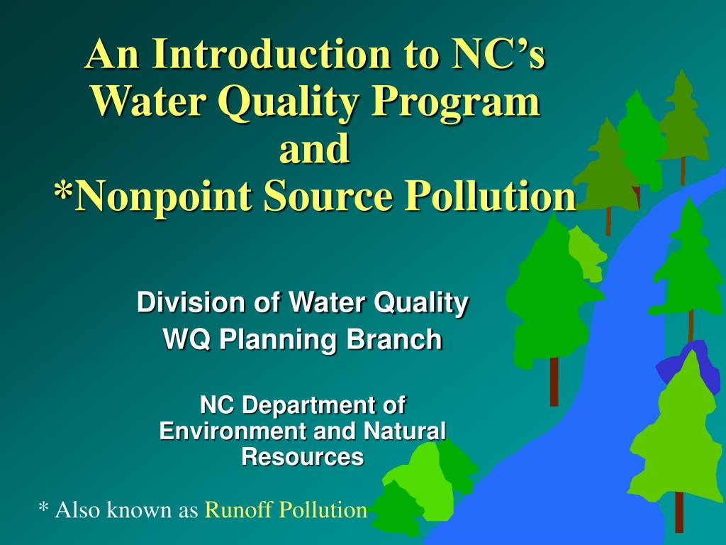 an introduction to nc s water quality program and nonpoint source pollution l.