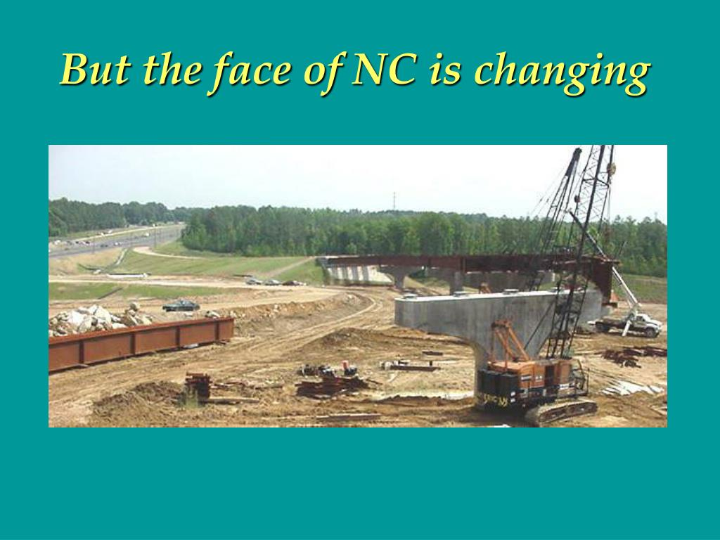 But the face of NC is changing