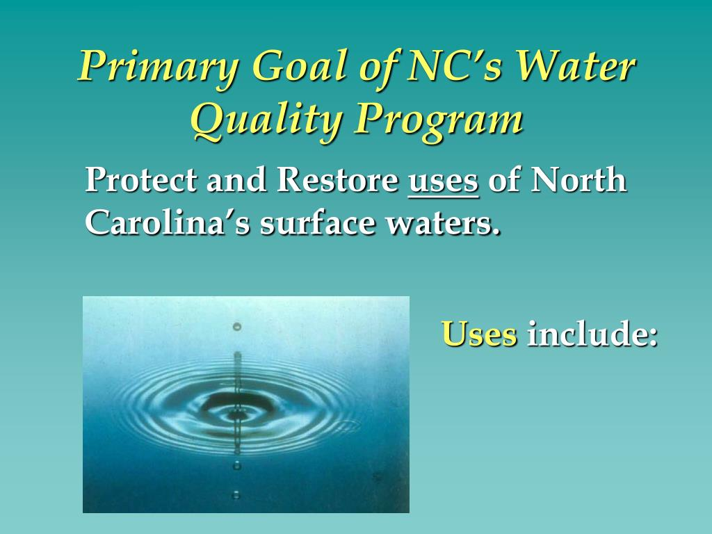 Primary Goal of NC's Water Quality Program