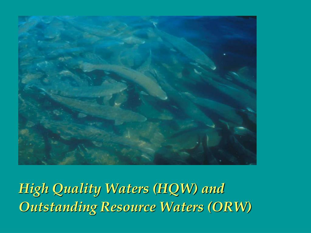 High Quality Waters (HQW) and