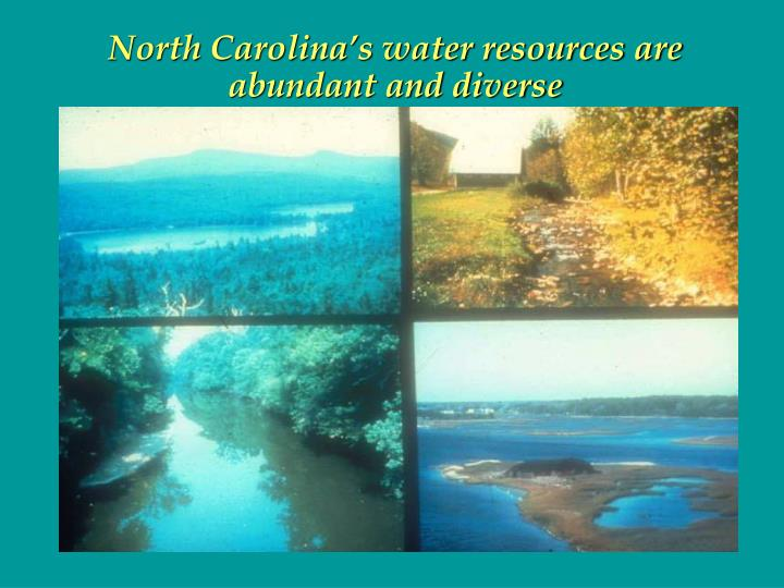 North Carolina's water resources are abundant and diverse