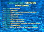 subchapter v general provisions