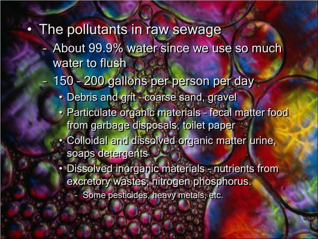 The pollutants in raw sewage