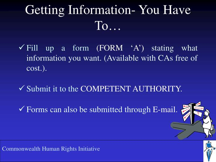Getting Information- You Have To…