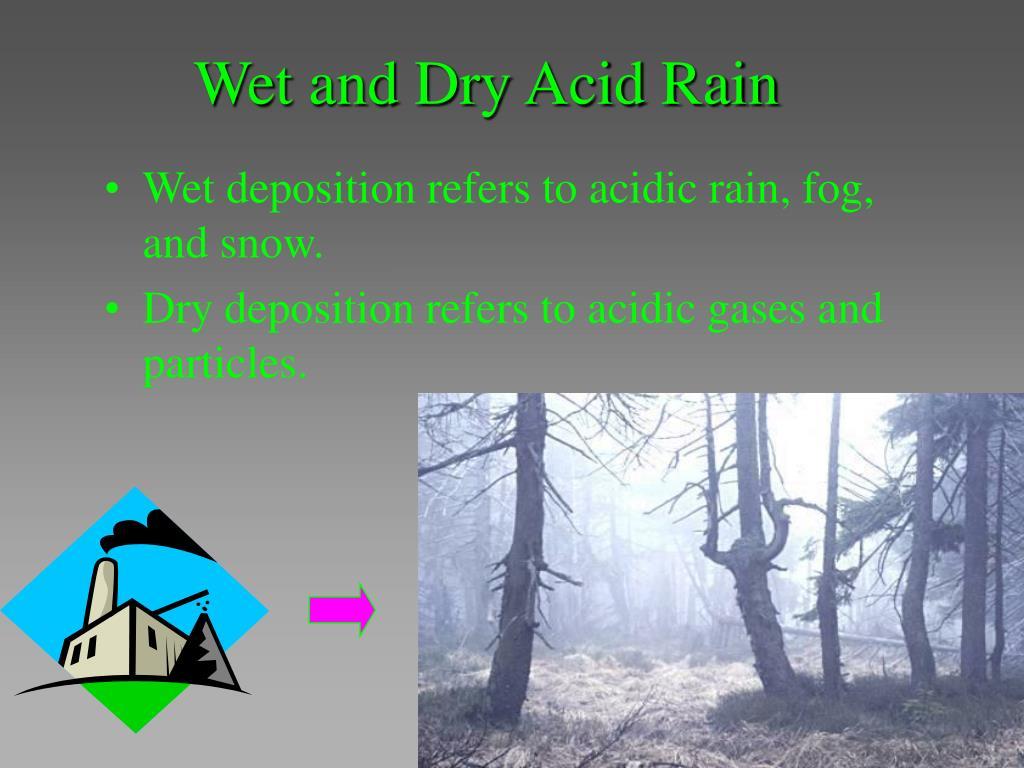 Wet and Dry Acid Rain