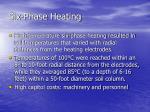 six phase heating