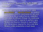 what about removing salts from waters