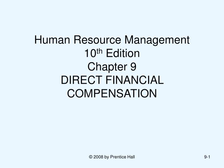 human resource management 10 th edition chapter 9 direct financial compensation n.
