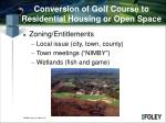 conversion of golf course to residential housing or open space2