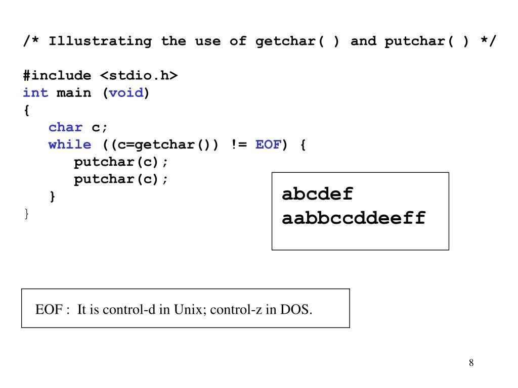 /* Illustrating the use of getchar( ) and putchar( ) */