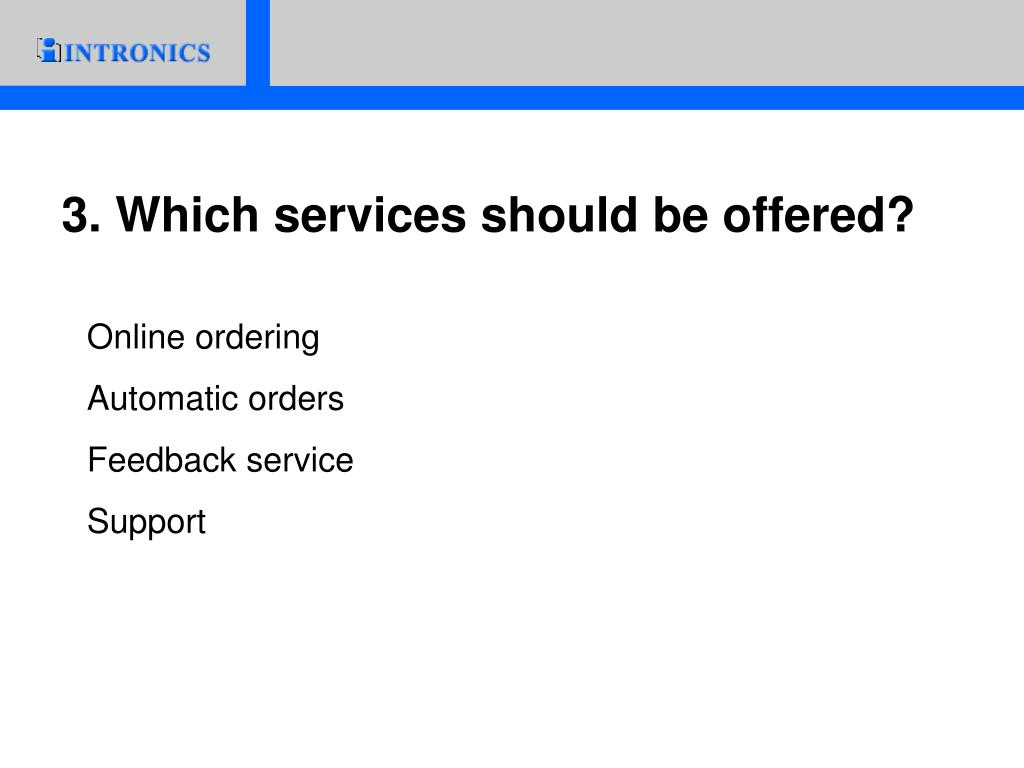 3. Which services should be offered?