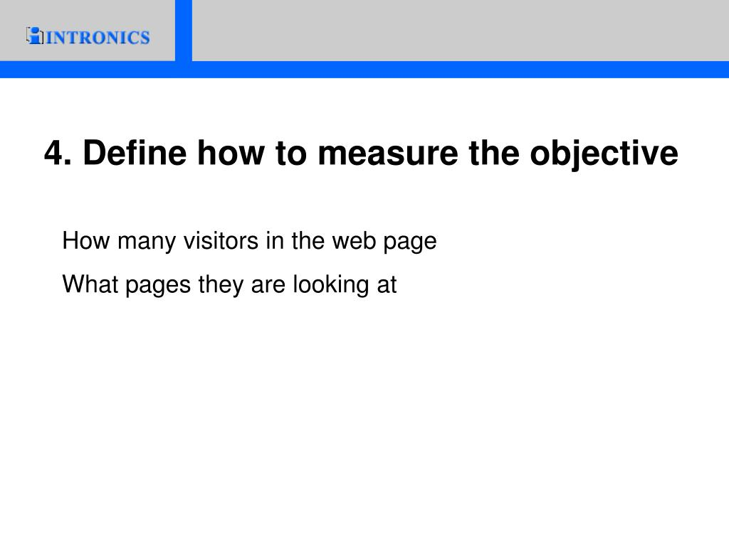 4. Define how to measure the objective