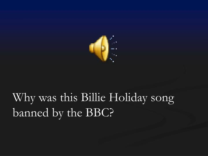Why was this Billie Holiday song banned by the BBC?