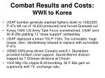combat results and costs wwii to korea