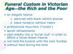 funeral custom in victorian age the rich and the poor