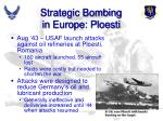 strategic bombing in europe ploesti