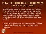 how to package a procurement for its trip to osc