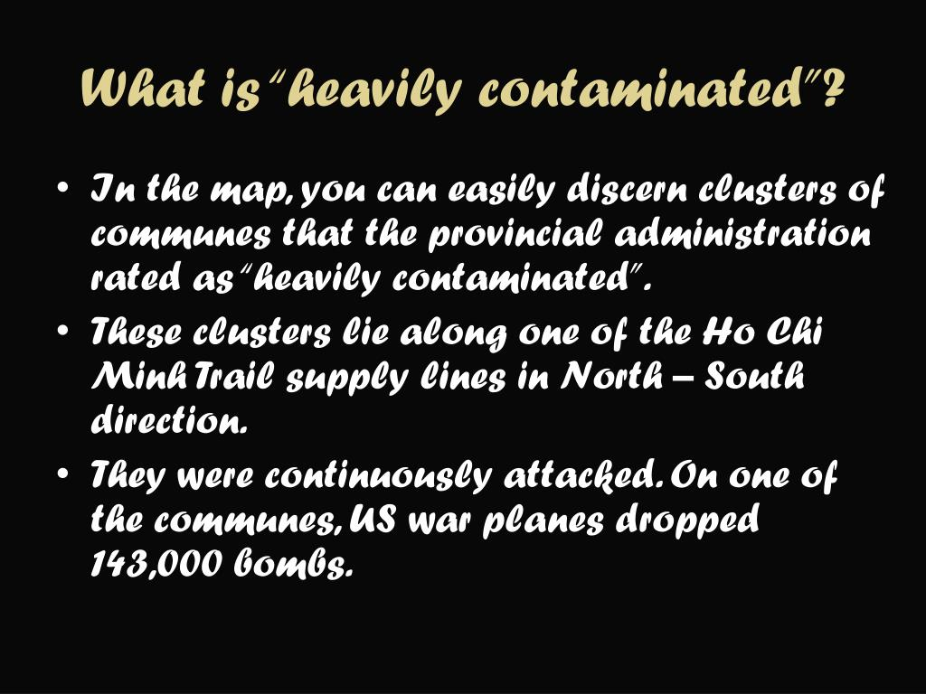 """What is """"heavily contaminated""""?"""