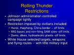 rolling thunder restrictions