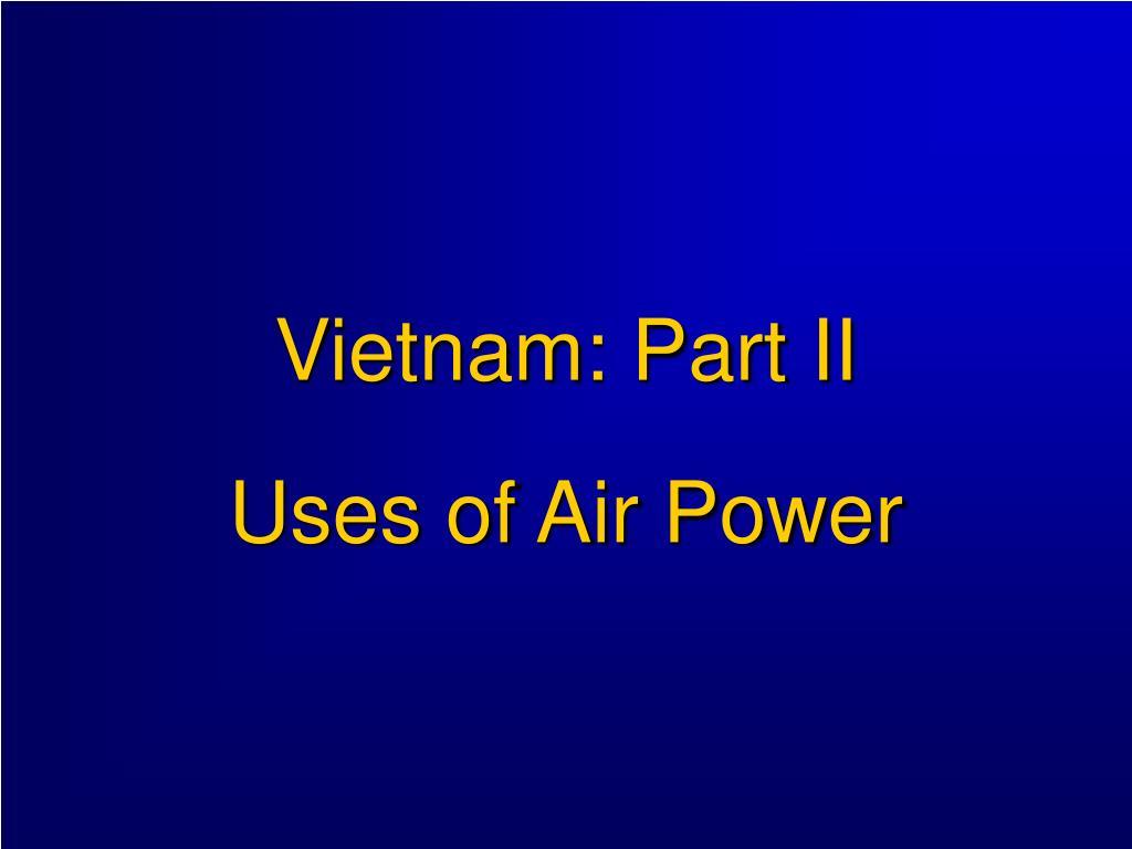 vietnam part ii uses of air power