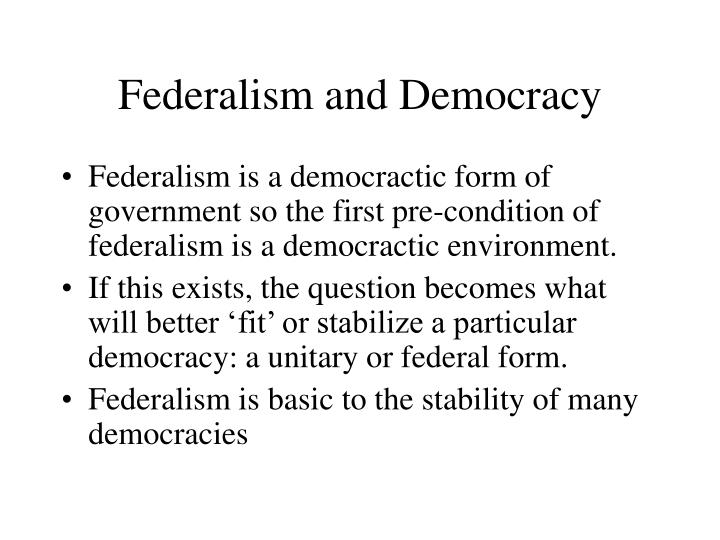 Federalism and Democracy