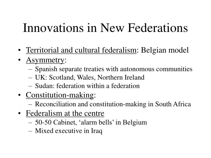 Innovations in New Federations