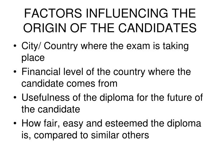 FACTORS INFLUENCING THE ORIGIN OF THE CANDIDATES