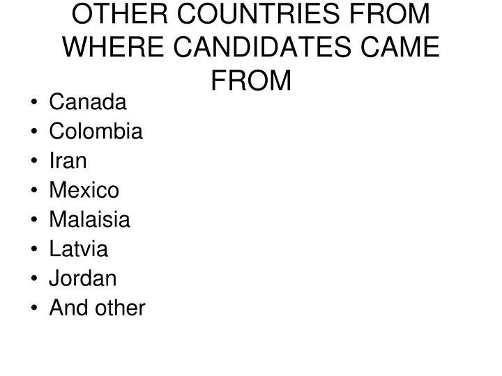 OTHER COUNTRIES FROM WHERE CANDIDATES CAME FROM
