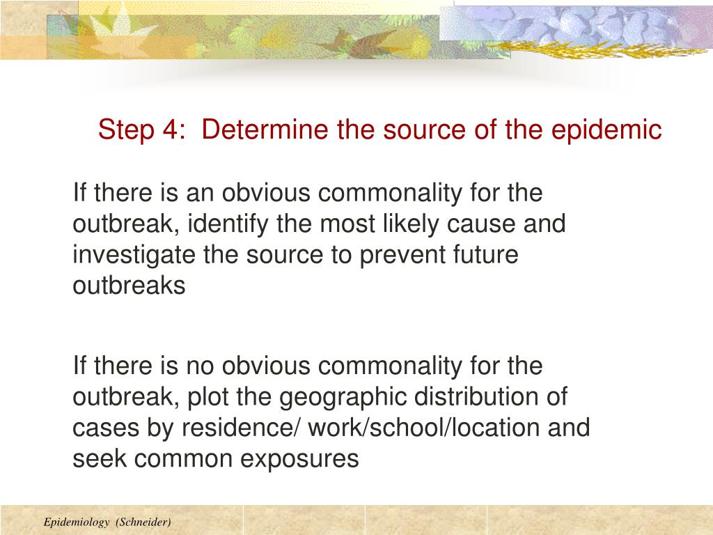 Step 4:  Determine the source of the epidemic