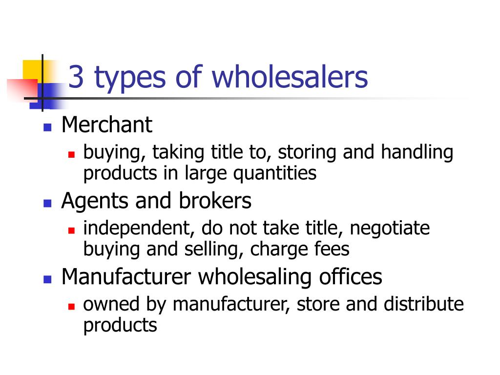 3 types of wholesalers