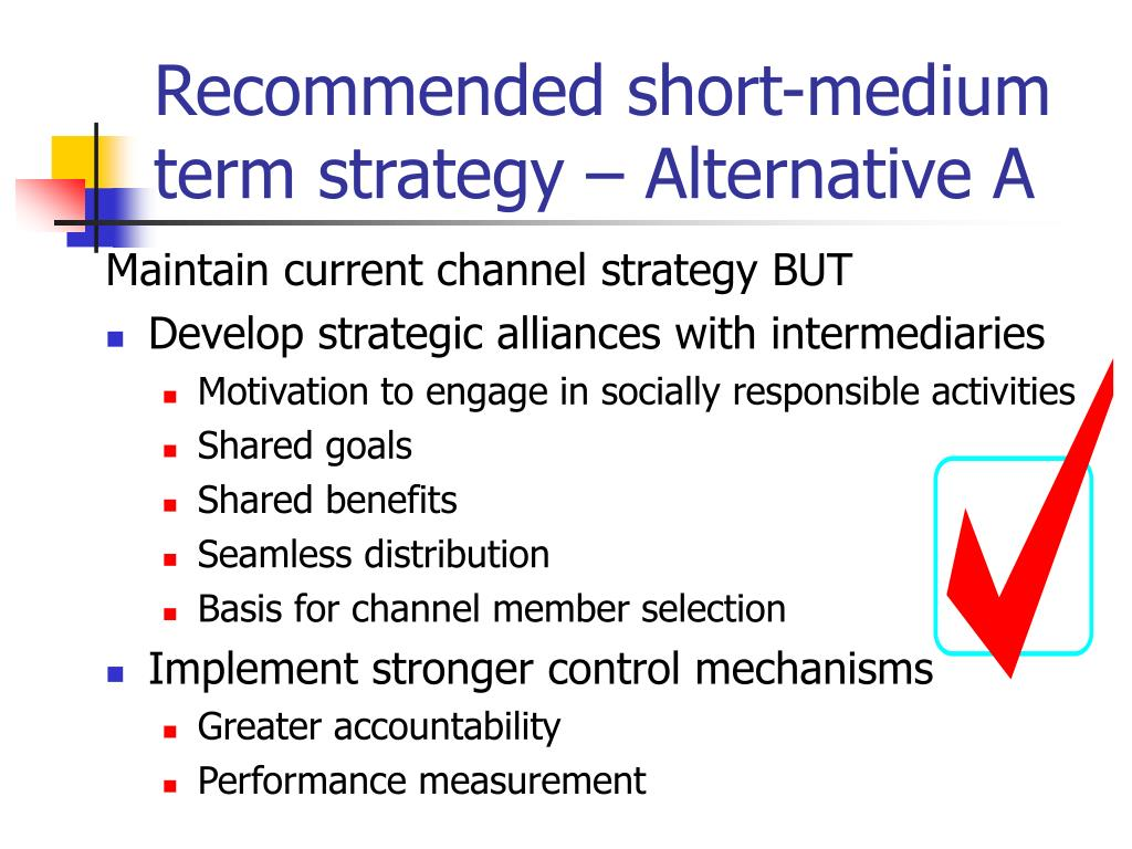 Recommended short-medium term strategy – Alternative A