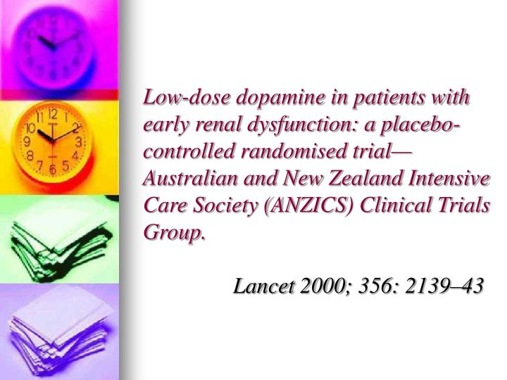Low-dose dopamine in patients with early renal dysfunction: a placebo-controlled randomised trial—Australian and New Zealand Intensive Care Society (ANZICS) Clinical Trials Group.