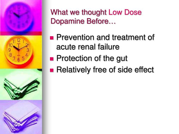 What we thought low dose dopamine before