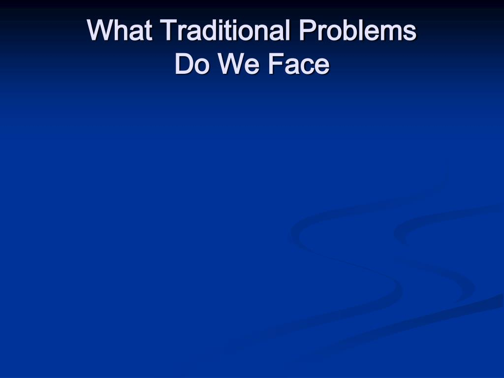 What Traditional Problems