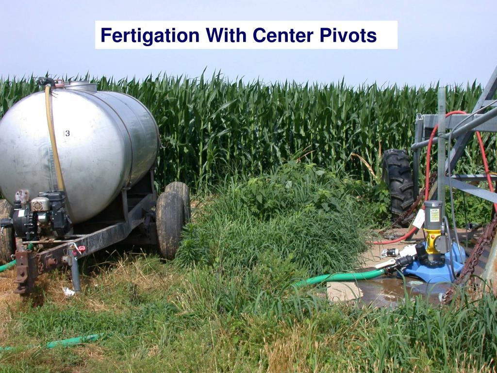 Fertigation With Center Pivots