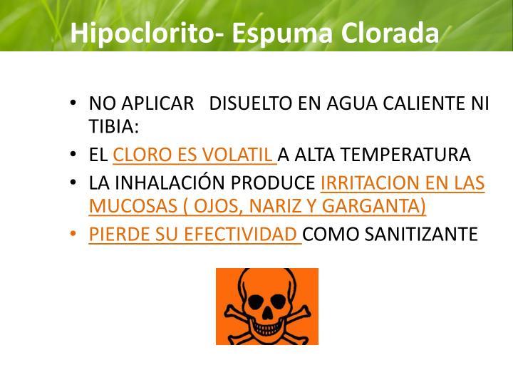 Hipoclorito- Espuma Clorada