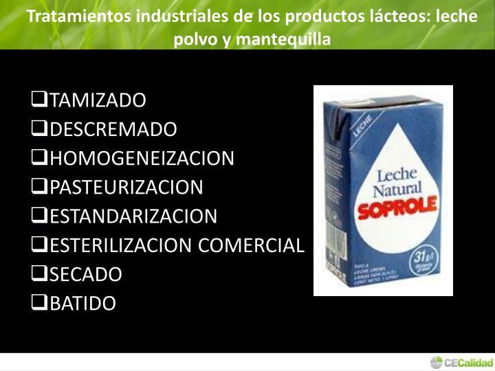Tratamientos industriales de los productos lácteos: leche polvo y mantequilla