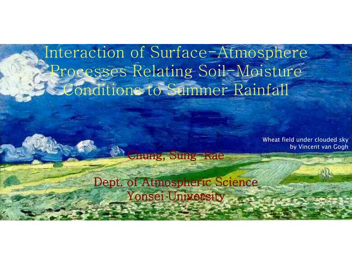 Interaction of Surface-Atmosphere Processes Relating Soil-Moisture Conditions to Summer Rainfall