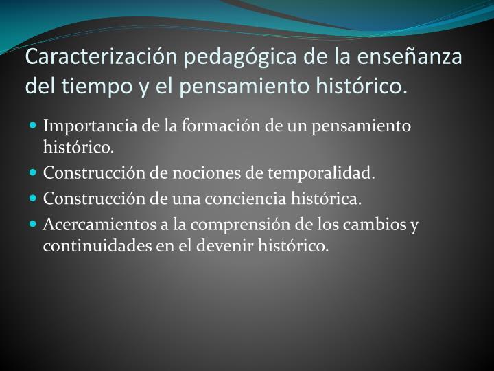 Caracterización pedagógica de la enseñanza del tiempo y el pensamiento histórico.