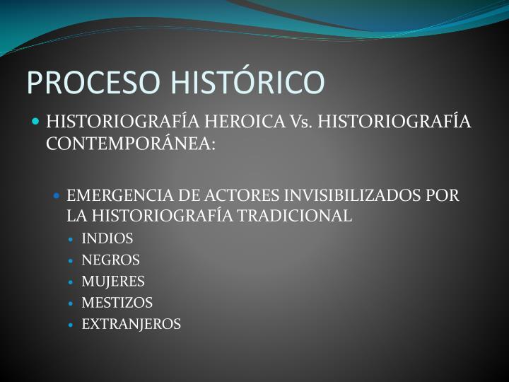 PROCESO HISTÓRICO