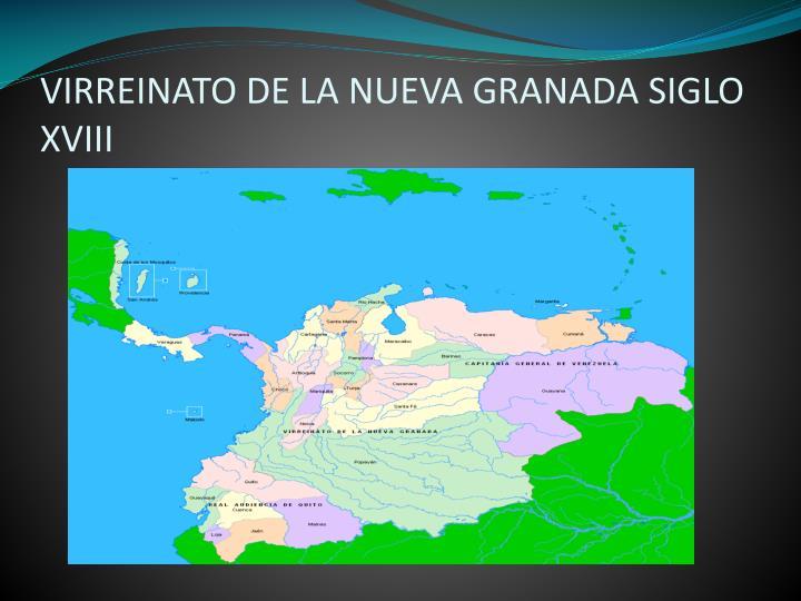 VIRREINATO DE LA NUEVA GRANADA SIGLO XVIII