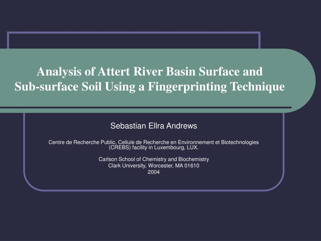 analysis of attert river basin surface and sub surface soil using a fingerprinting technique l.
