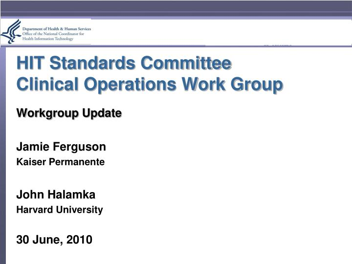 Hit standards committee clinical operations work group