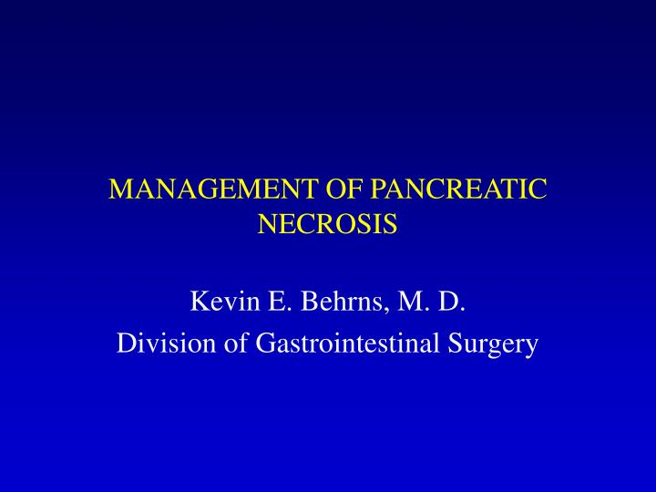 Management of pancreatic necrosis