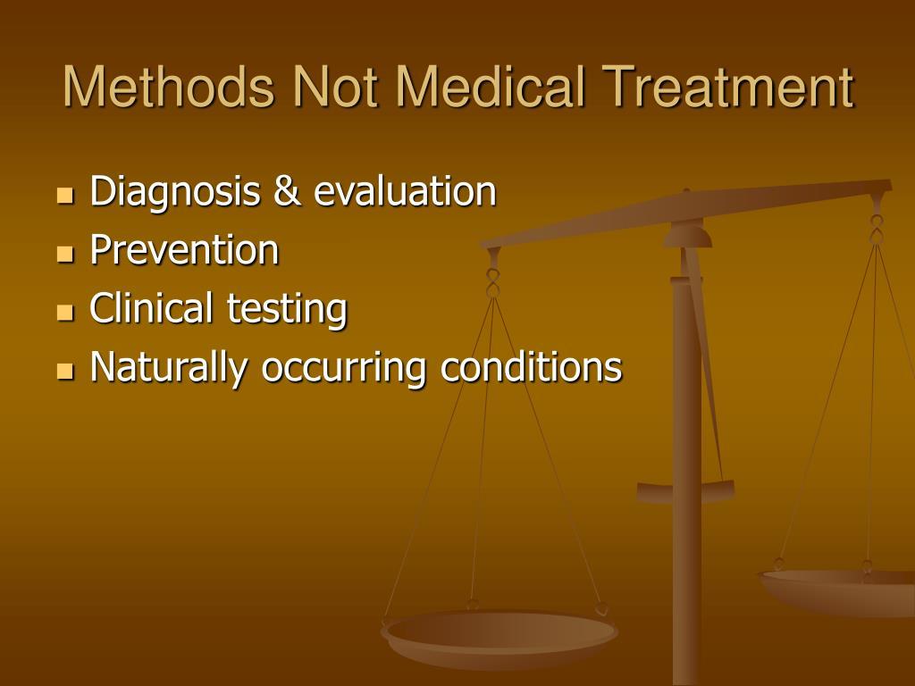 Methods Not Medical Treatment