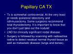 papillary ca tx