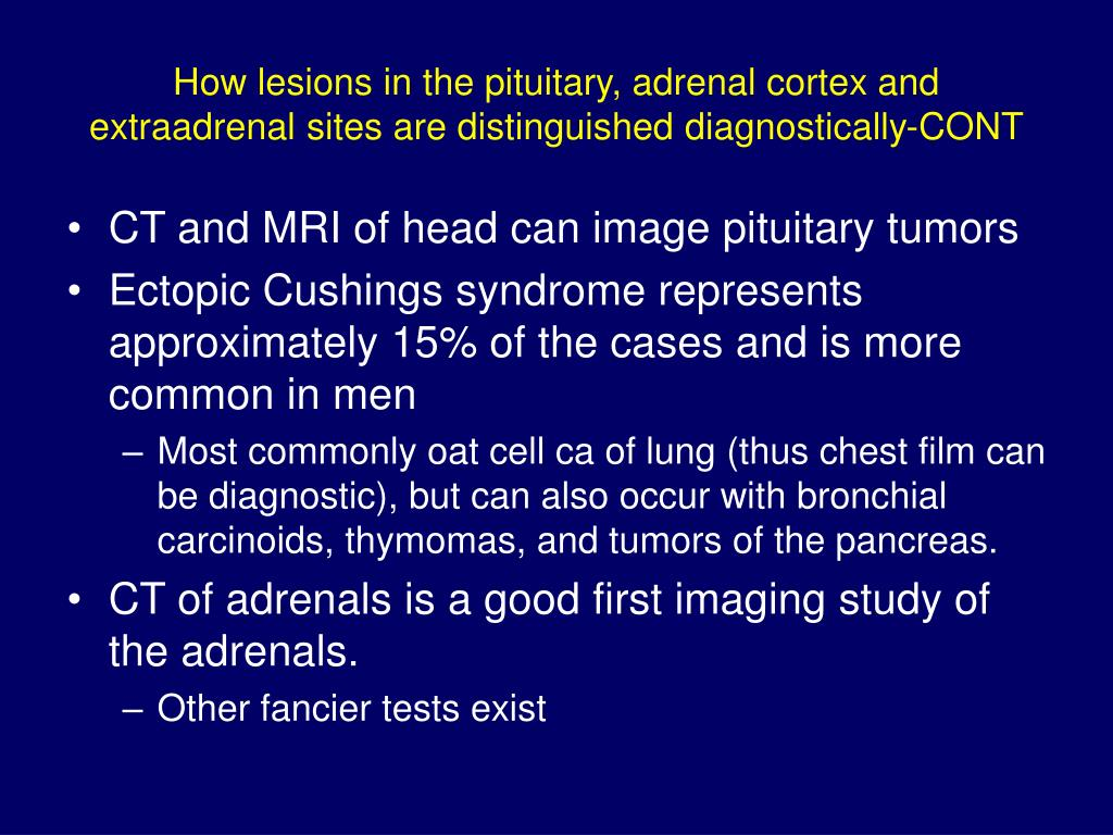 How lesions in the pituitary, adrenal cortex and extraadrenal sites are distinguished diagnostically-CONT