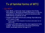 tx of familial forms of mtc