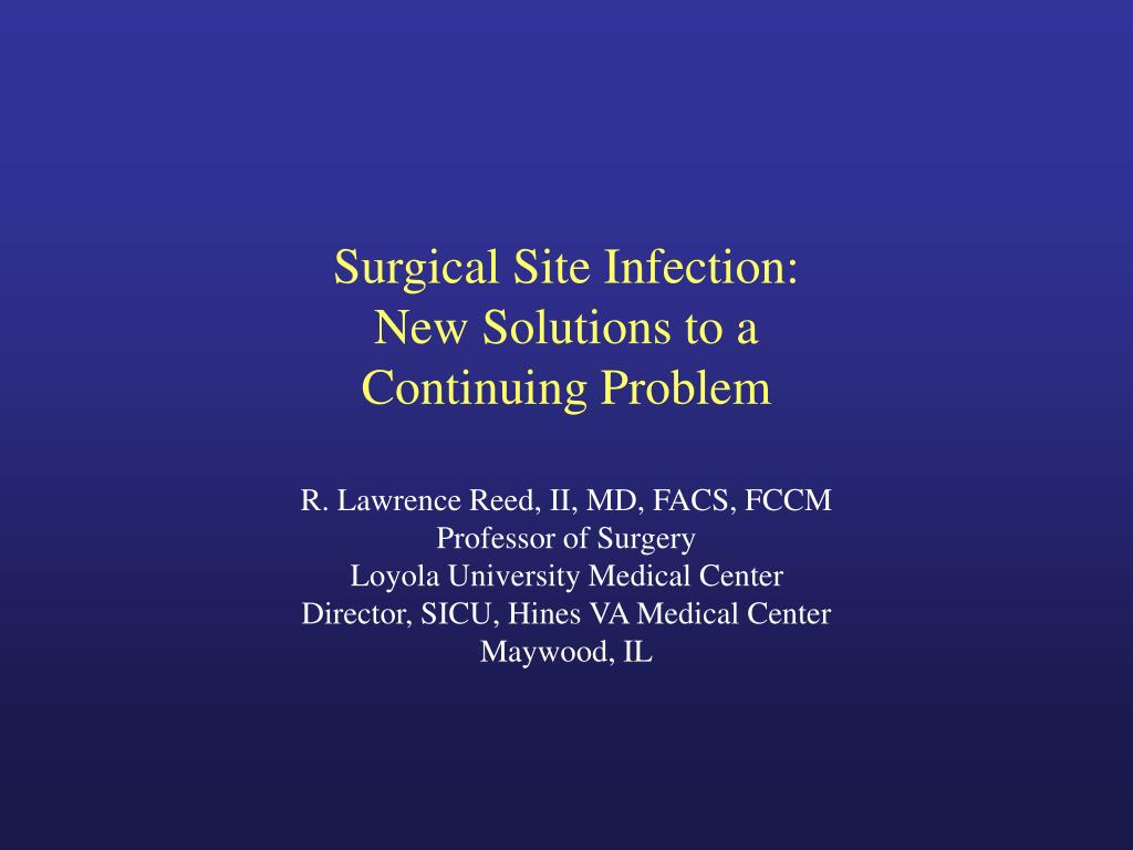 surgical site infection new solutions to a continuing problem l.